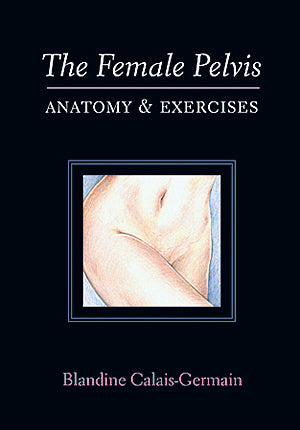 Cover image for The Female Pelvis: Anatomy & Exercises
