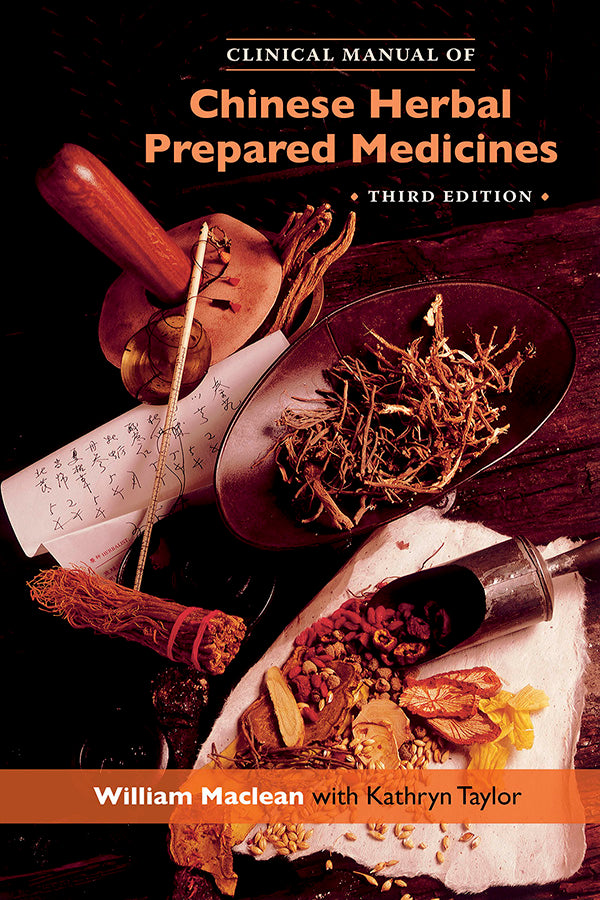 Clinical Manual of Chinese Herbal Prepared Medicines (3rd Ed.)