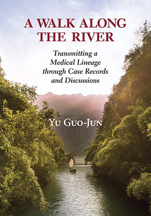 Cover image for A Walk Along the River: Transmitting a Medical Lineage through Case Records and Discussions