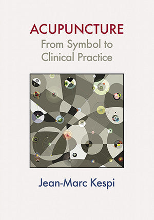 Cover image for Acupuncture: From Symbol to Clinical Practice