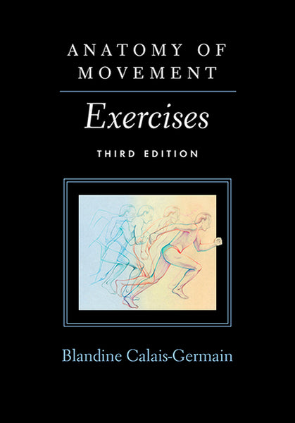 Anatomy of Movement: Exercises (Third Edition)