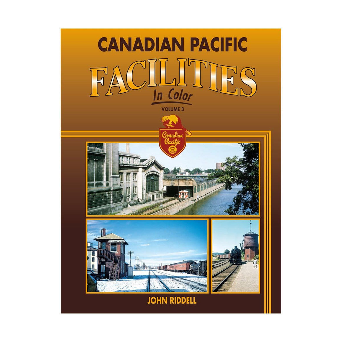 Books: Canadian Pacific Facilities In Color: Volume 3