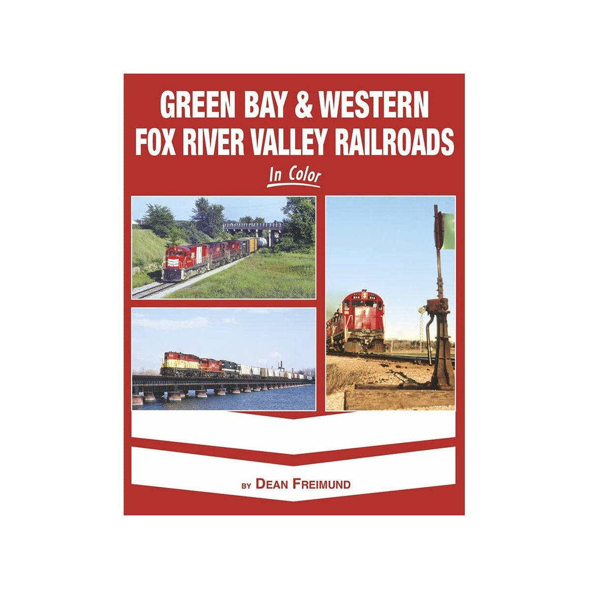 Books: Green Bay & Western Fox River Valley Railroad In Color