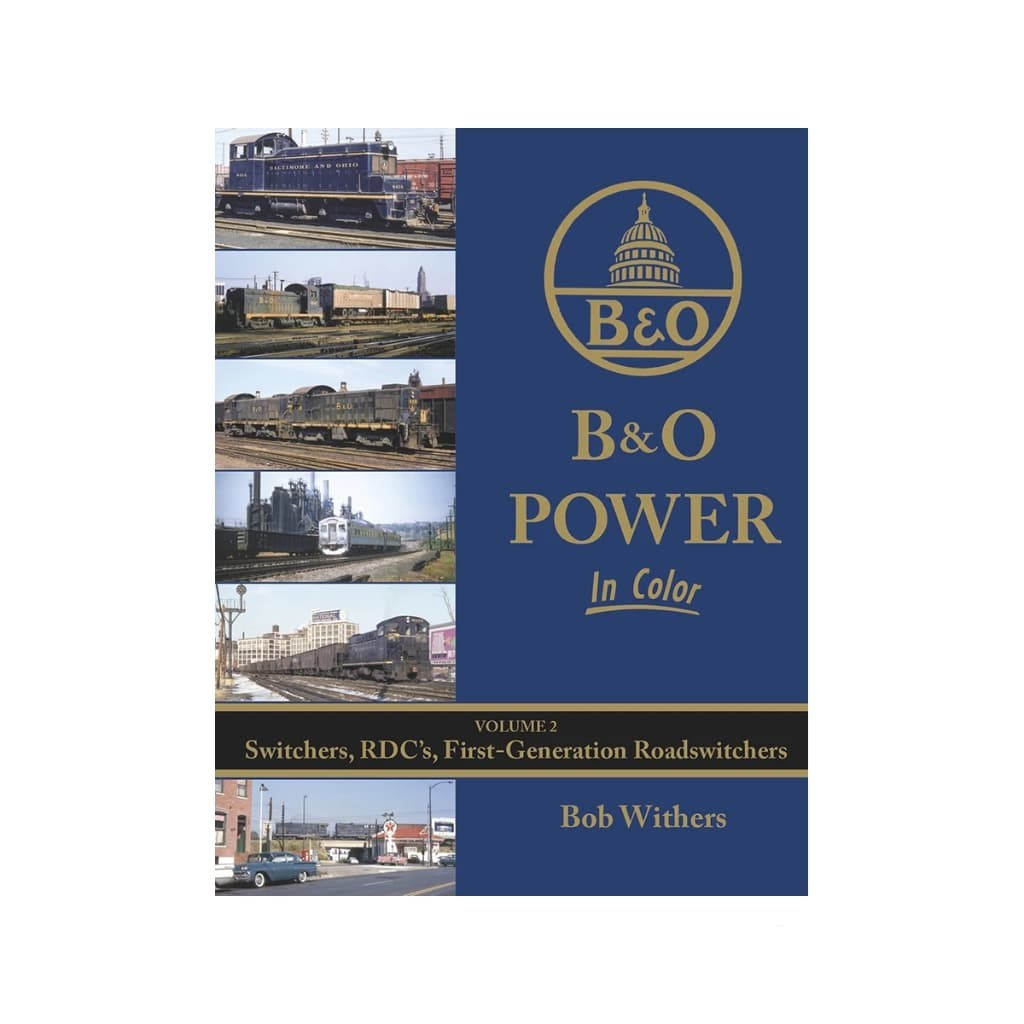 Books: B&O Power In Color - Volume 2: Switchers, RDC's, First-Generation Roadswitchers