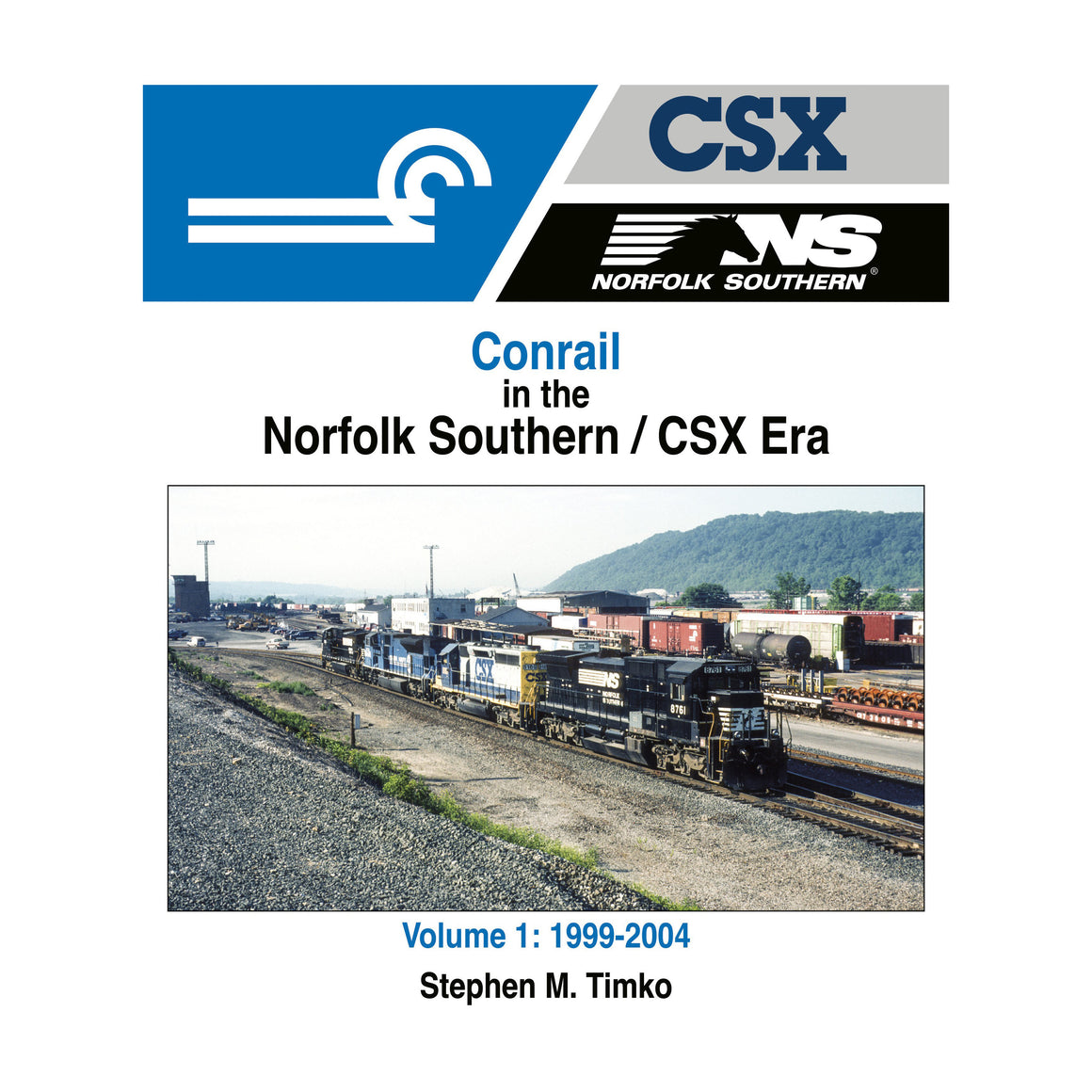 Books: Conrail in the Norfolk Southern / CSX Era Volume 1: 1999-2004