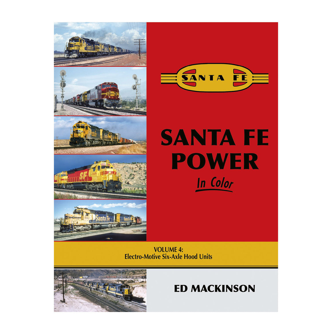 Books: Santa Fe Power In Color Volume 4 - Electro-Motive Six-Axle Hood Units