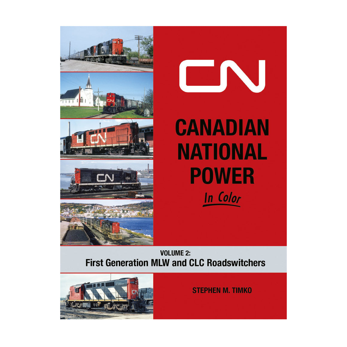 Books: Canadian National Power In Color - Volume 2: First Generation - MLW and CLC Roadswitchers