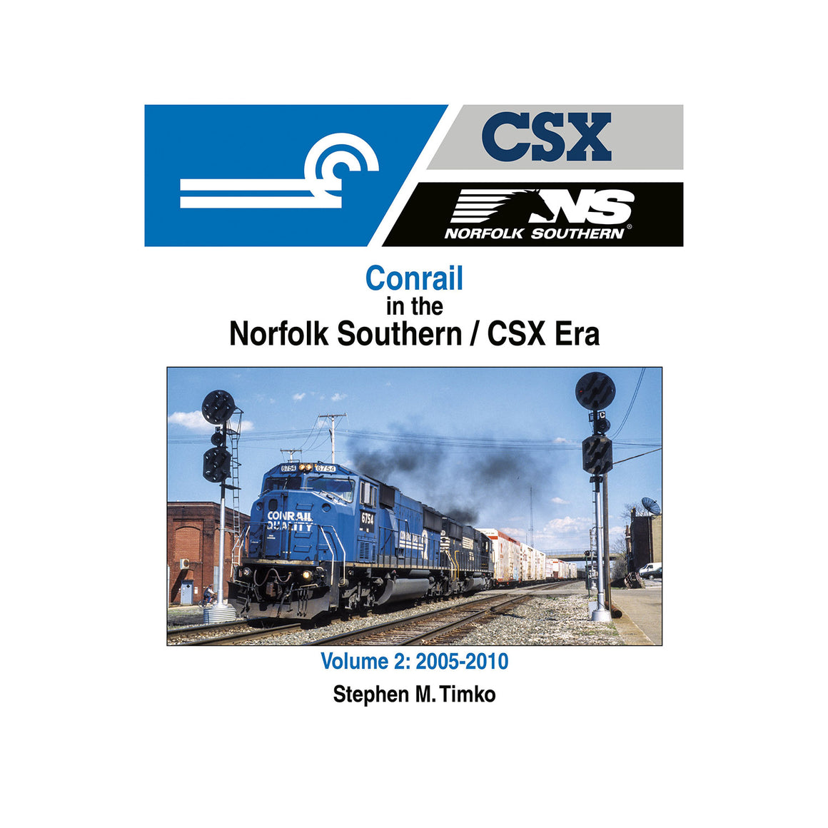 Books: Conrail in the Norfolk Southern/CSX Era - Volume 2: 2005-2010