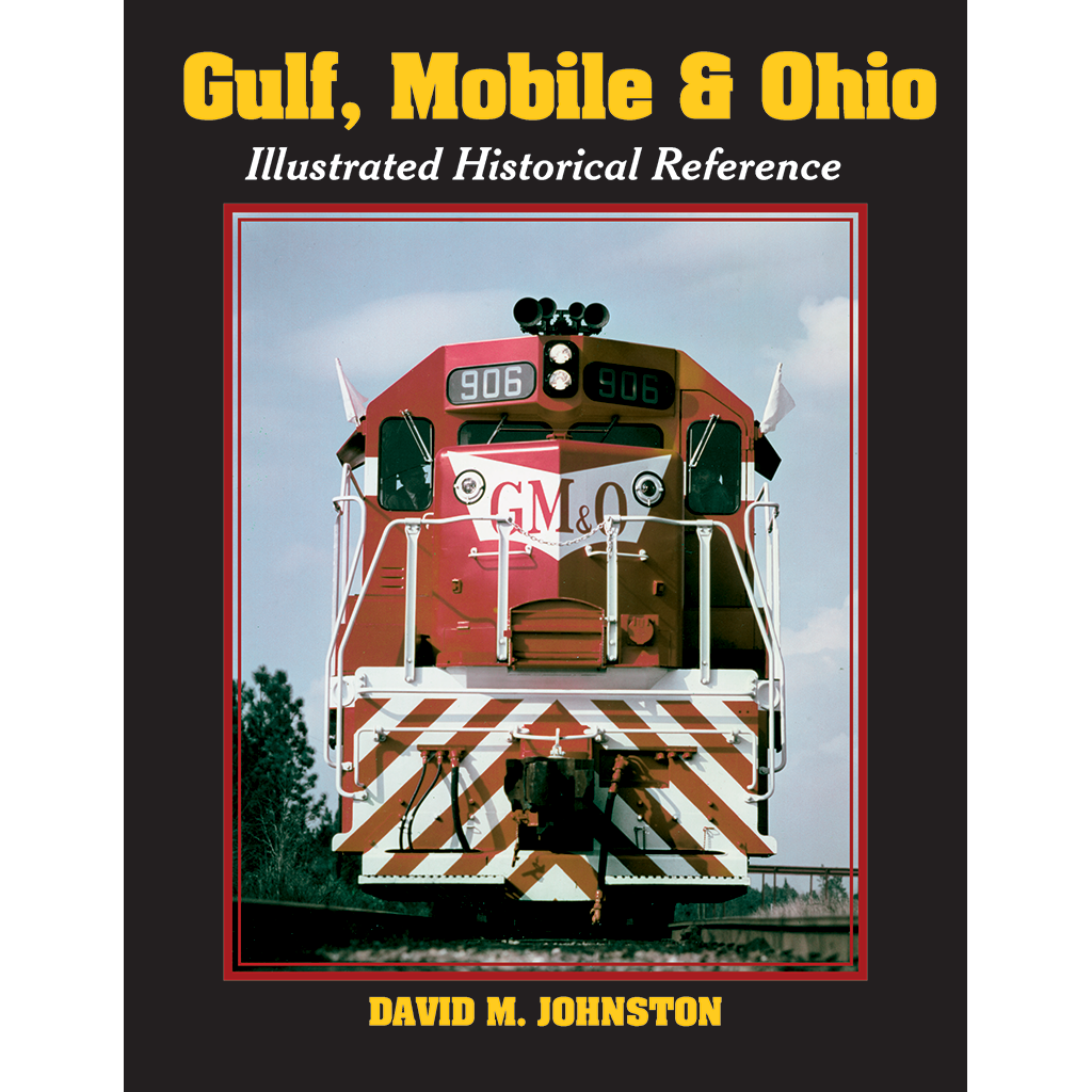 Books: The Gulf Mobile & Ohio Illustrated Historical Reference