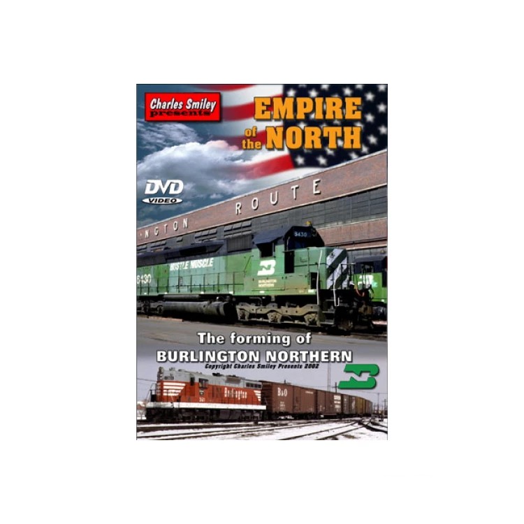 DVD: Empire of the North. The Forming of Burlington Northern