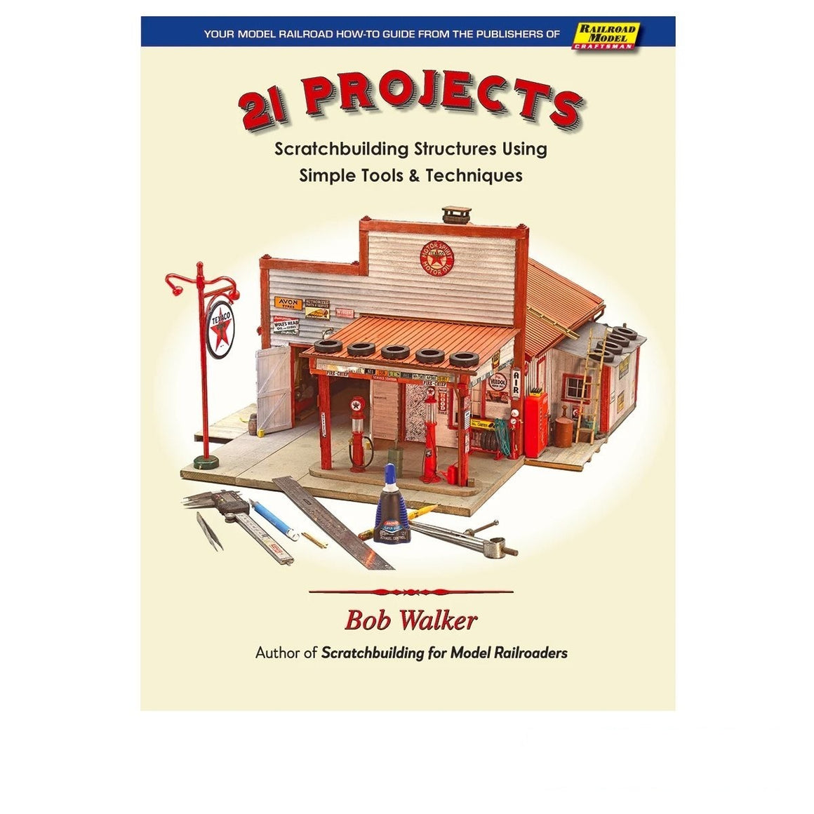 Books: 21 Projects - Scratchbuilding Structures Using Simple Tools & Techniques