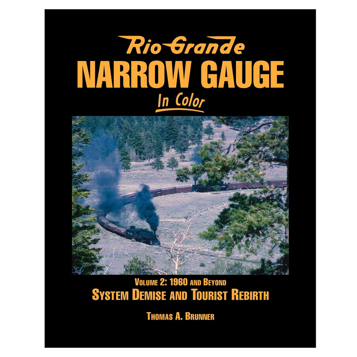 Books: Rio Grande Narrow Gauge In Color Volume 2: 1960s and Beyond
