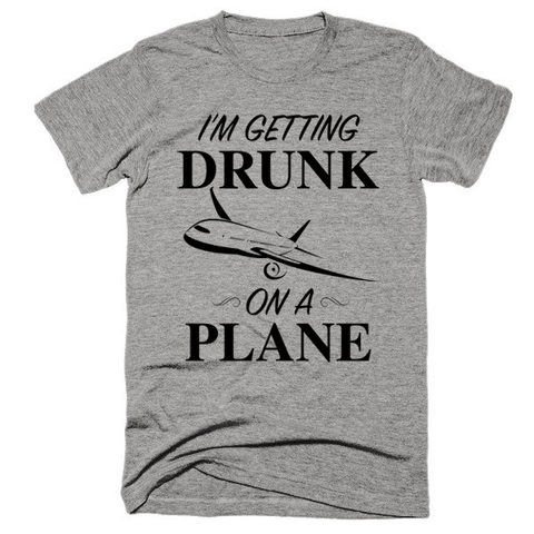 I'm getting drunk on a plane, Unisex, Short sleeve soft t-shirt