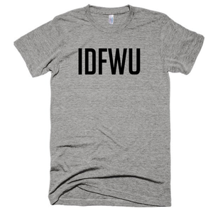 IDFWU unisex, short sleeve soft t-shirt