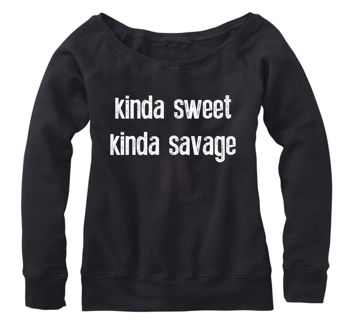 Kinda Sweet Kinda Savage, Fleece, Wide neck Pullover
