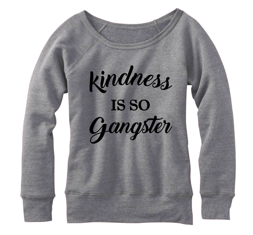 Kindness is so Gangster, Fleece, Wideneck Pullover