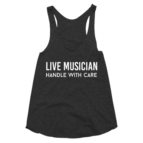 Live musician Handle with care, women's racerback tank