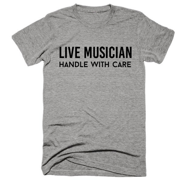 Live Musician, Handle with Care, Unisex, super, soft t-shirt