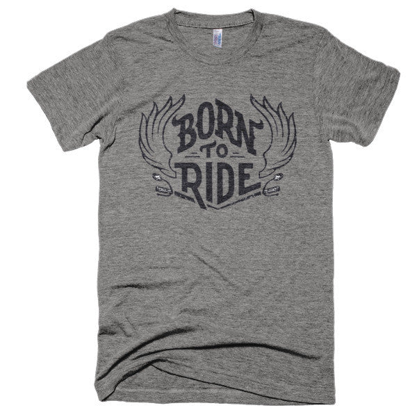 Born to ride short sleeve soft t-shirt