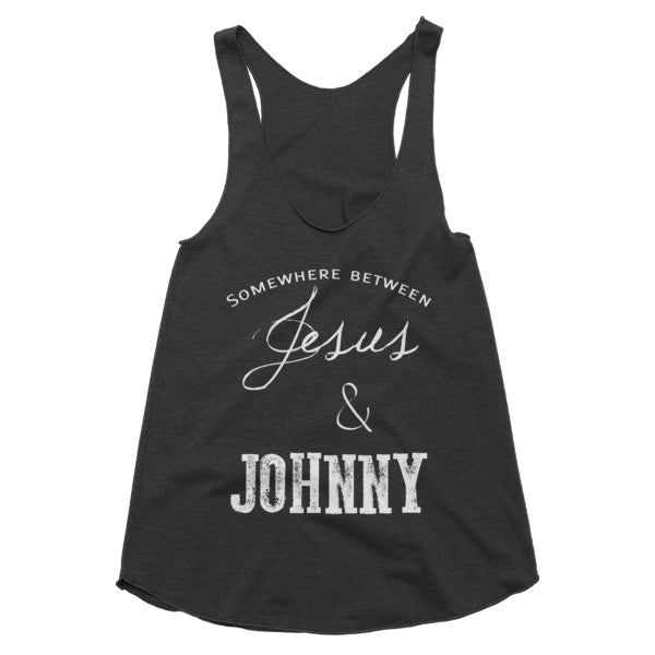 Somewhere between Jesus and Johnny racerback tank