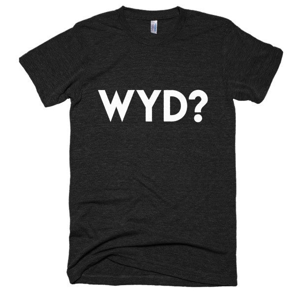 WYD? Short sleeve soft t-shirt