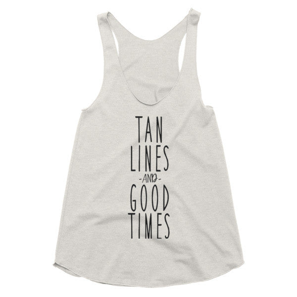 Tan Lines and Good Times racerback tank