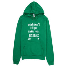 What doesn't kill you makes you a badass Hoodie