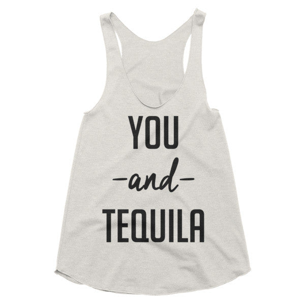 You and Tequila vintage style racerback tank