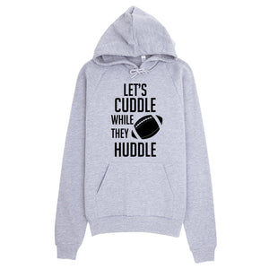 Let's cuddle while they huddle, football, Hoodie