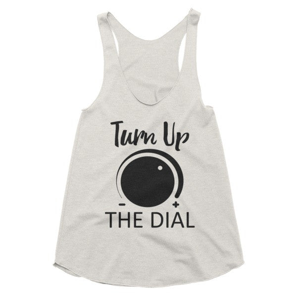 Turn Up The Dial vintage feel Racerback tank