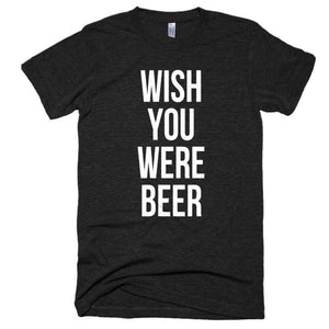 Wish you were beer Short sleeve soft, vintage style t-shirt