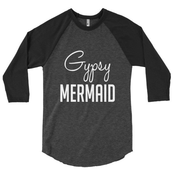 Gypsy Mermaid 3/4 sleeve raglan shirt