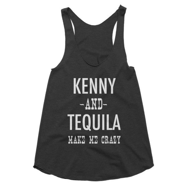 Kenny and Tequila make me crazy racerback tank