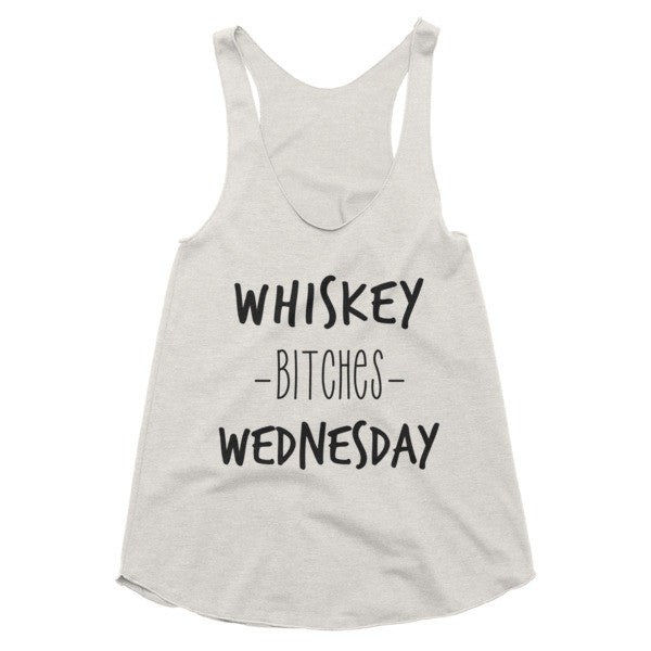 Whiskey Bitches Wednesday racerback tank