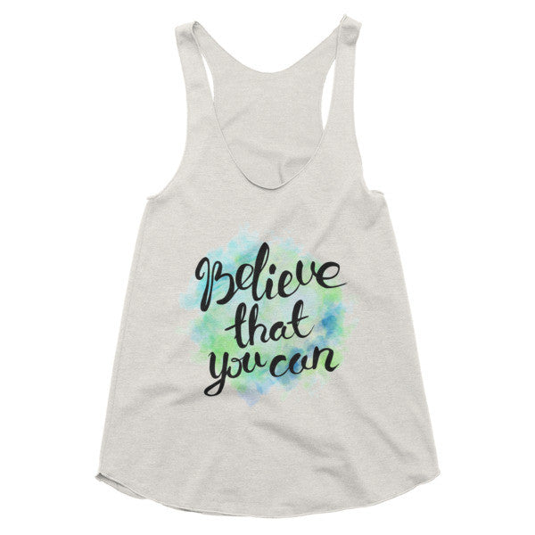 Believe that you can watercolor boho racerback tank