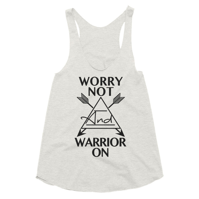 Worry Not and Warrior On, Women's racerback tank, festival style, boho