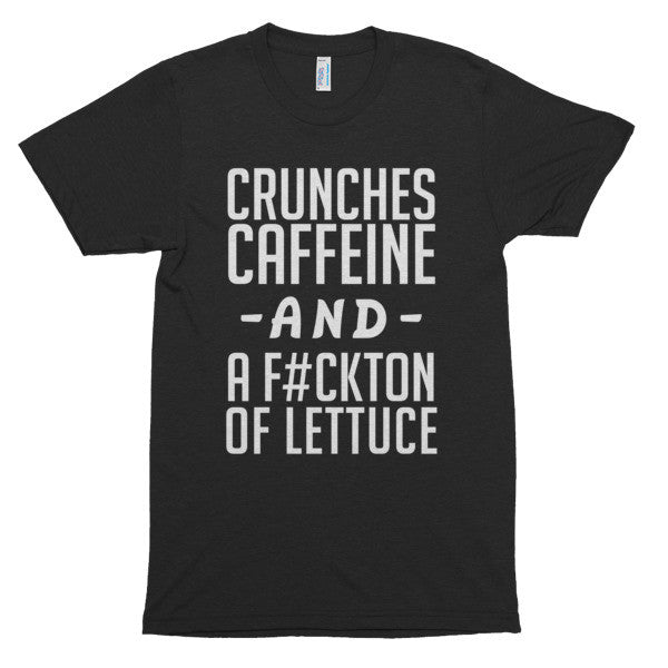 Crunches Caffeine and a Fuckton of Lettuce, Short sleeve soft t-shirt