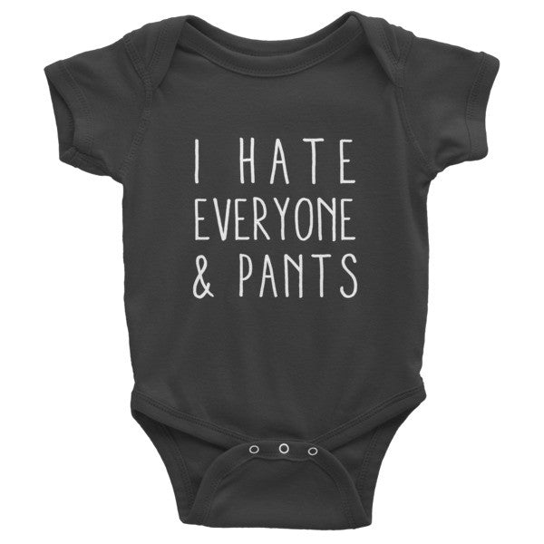 I hate everyone and pants Infant short sleeve one-piece onesie