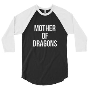 Mother of Dragons 3/4 sleeve raglan shirt