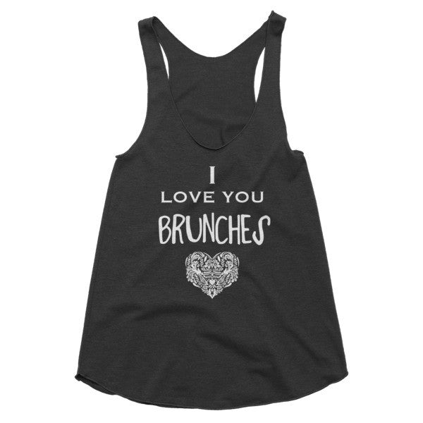 I Love You Brunches racerback tank