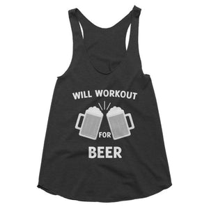 Will workout for beer! racerback tank