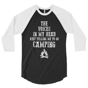 The voices in my head keep telling me to go camping, unisex, 3/4 sleeve raglan shirt