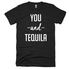 You and Tequila Short sleeve soft t-shirt