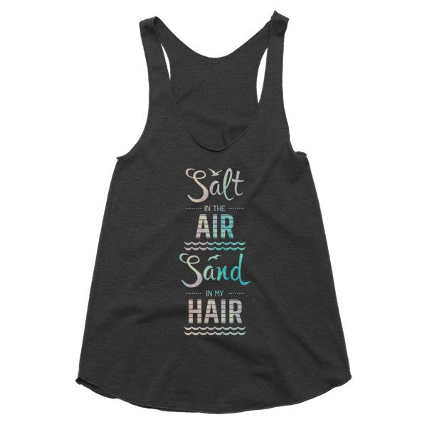 Salt in the air Sand in my hair Sexy vintage feel racerback tank