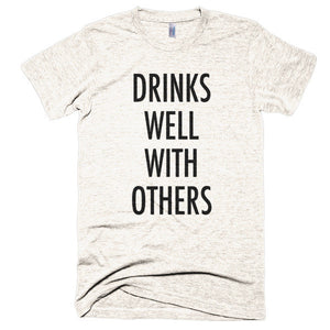Drinks well with others Short sleeve soft t-shirt