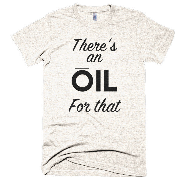 There's an oil for that Short sleeve soft t-shirt