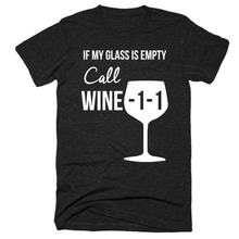If my glass is empty call Wine -1-1 unisex, Short sleeve soft t-shirt