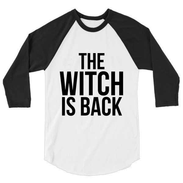 The Witch is back 3/4 sleeve raglan, baseball shirt
