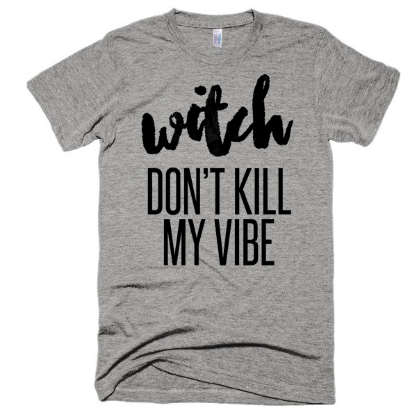 Witch Don't Kill My Vibe, Unisex, Short sleeve soft t-shirt