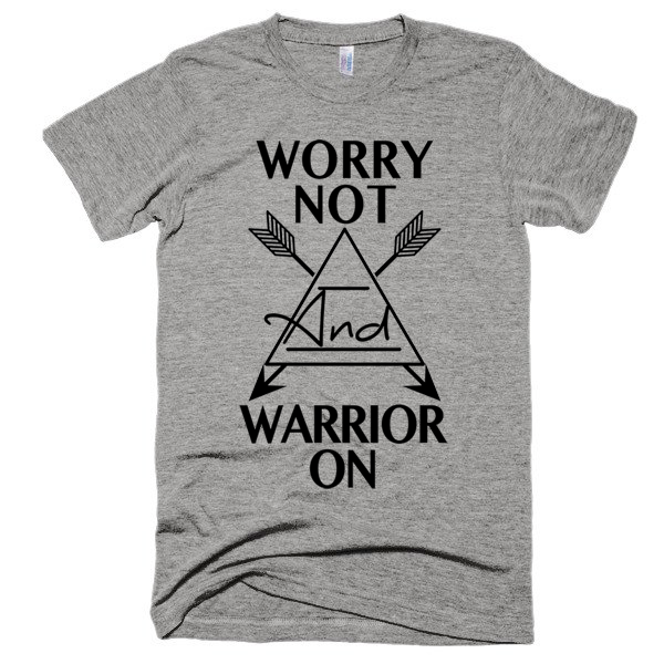 Worry Not and Warrior On unisex, Short sleeve soft t-shirt